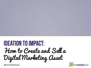 Ideation to Impact: How tro Create and Sell a Digital Asset #BrightonSEO
