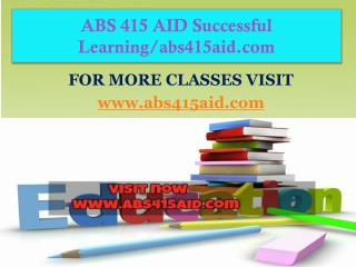 ABS 415 AID Successful Learning/abs415aid.com