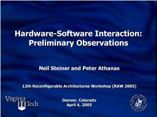 Hardware-Software Interaction: Preliminary Observations