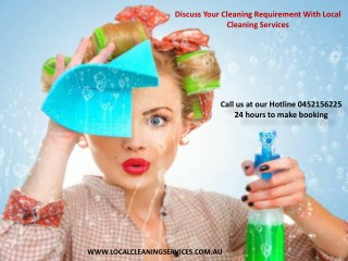 Discuss Your Cleaning Requirement With Local Cleaning Services