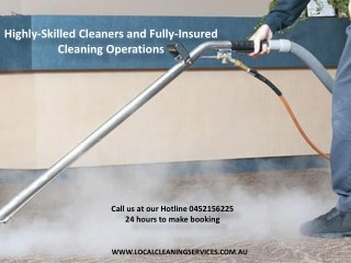 Highly-Skilled Cleaners and Fully-Insured Cleaning Operations