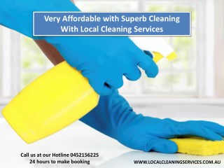 Very Affordable with Superb Cleaning With Local Cleaning Services
