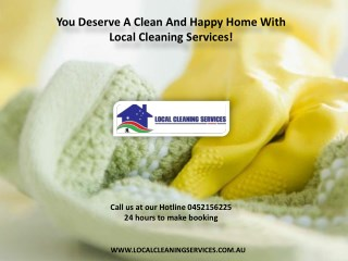 You Deserve A Clean And Happy Home With Local Cleaning Services!