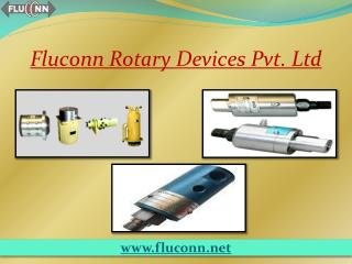 Rotary Joint is best product of Fluconn Rotary Devices Pvt. Ltd