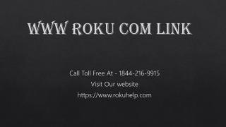 www Roku com link Help Call Toll Free At 1844-216-9915