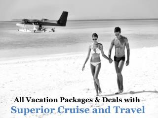 All Vacation Packages & Deals with Superior Cruise and Travel