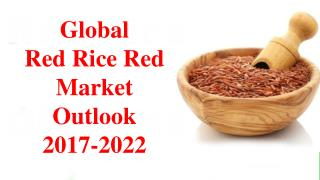 Red Rice Red Market Research - Global Drivers, Restraints, Opportunities, Trends, and Forecast, 2017-2023