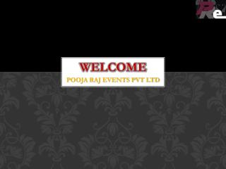 Best Wedding Planners in Delhi NCR- Pooja Raj Events Pvt Ltd