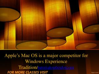 Apple's Mac OS is a major competitor for Windows Experience Tradition/tutorialoutletdotcom