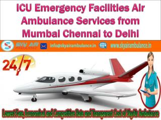 Get an Affordable Sky Air Ambulance from Mumbai-Chennai to Delhi