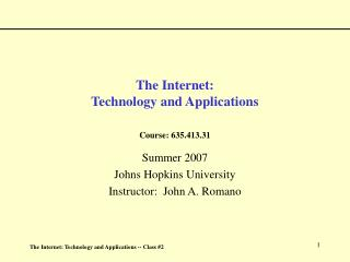 The Internet:   Technology and Applications Course: 635.413.31