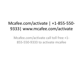 mcafee.com/activate -  1-855-550-9333 | mcafee activate