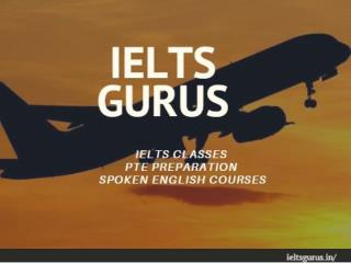 IELTS Preparation Course in Chandigarh at IELTS GURUS