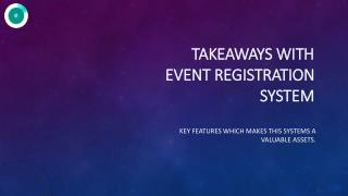 Takeaways With Event Registration System.