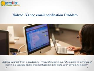 Solved: Yahoo email notification Problem