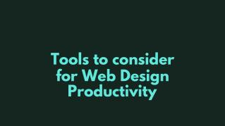 Tools to consider for Web Design Productivity
