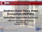 Northern Great Plains Water Consortium NGPWC Bakken Water Opportunities Assessment