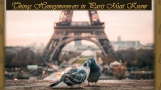 Honeymoon Package| Things honeymoon-ers in Paris must know
