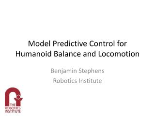 Model Predictive Control for Humanoid Balance and Locomotion