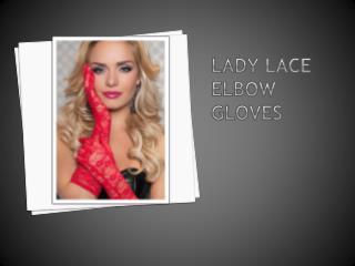 Cassinovas Lady Lace Elbow Gloves