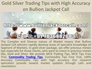 Gold Silver Trading Tips with High Accuracy on Bullion Jackpot Call