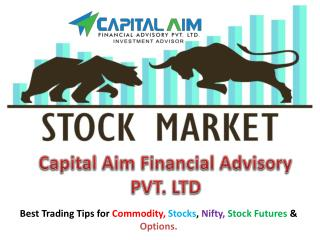 stock and commodity Tips | Capital Aim