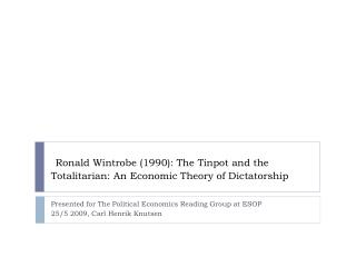 Ronald Wintrobe (1990): The  Tinpot  and the Totalitarian: An Economic Theory of Dictatorship