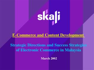 E-Commerce and Content Development  Strategic Directions and Success Strategies of Electronic Commerce in Malaysia