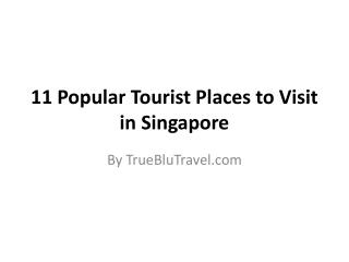 11 Popular Tourist Places to Visit in Singapore