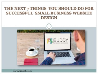 The Next 7 Things You Should Do For Small Business Website Design Success