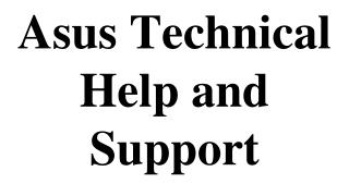 Asus Technical Help and Support