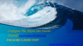 Configure The Akron Site Invent Youself/tutorialoutletdotcom