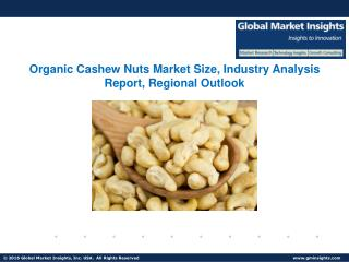 Organic Cashew Nuts Market size is anticipated to witness a decent growth in the forecast period