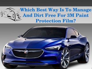 Which Best Way Is To Manage And Dirt Free For 3M Paint Protection Film?