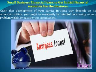 Small Business Financial loans to Get Initial Financial resources For the Business
