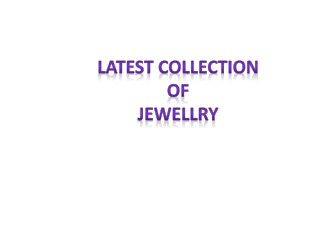Collection of Latest Fashion Jewelry For Women
