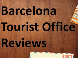 Barcelona Tourist Office Reviews, The Tyler Group Barcelona