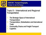 Topic 5   International and Regional Transportation