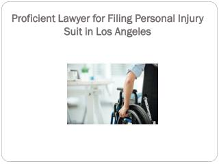 Proficient Lawyer for Filing Personal Injury Suit in Los Angeles