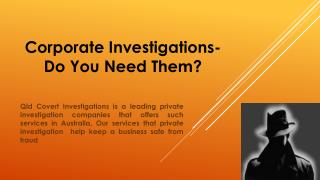 Corporate investigations- Do you need them?