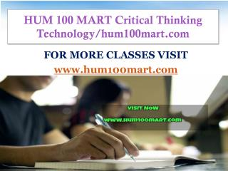 HUM 100 MART Critical Thinking  Technology/hum100mart.com