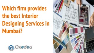 Which firm provides the best interior designing services in Mumbai?
