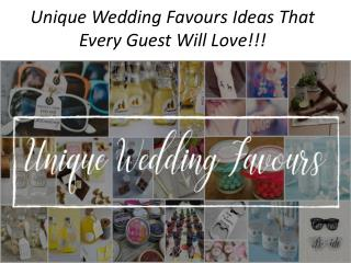 Unique Wedding Favours Ideas That Every Guest Will Love!!!