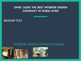 OMG! Jadis The Best interior design company in dubai Ever!