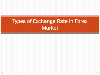 Types of Exchange Rate in Forex Market