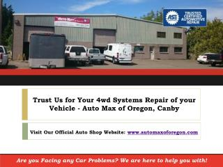 Ask your Preferred Canby Auto Shop to Know the Facts of 4wd Repair!