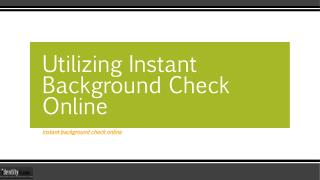 Utilizing Instant Background Check Online