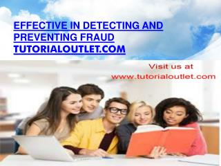 Effective in detecting and preventing fraud