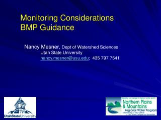 Nancy Mesner, Dept of Watershed Sciences    Utah State University  nancysnerusu;  435 797 7541