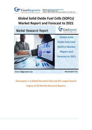 Gosreports New Market Research: Global Solid Oxide Fuel Cells (SOFCs) Market Report and Forecast to 2021